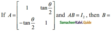 Samacheer Kalvi 12th Maths Guide Chapter 1 Applications of Matrices and Determinants Ex 1.8 13