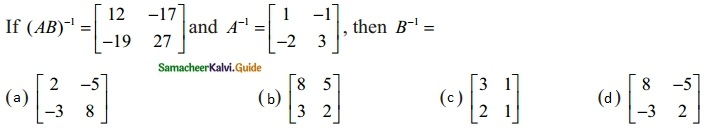 Samacheer Kalvi 12th Maths Guide Chapter 1 Applications of Matrices and Determinants Ex 1.8 8